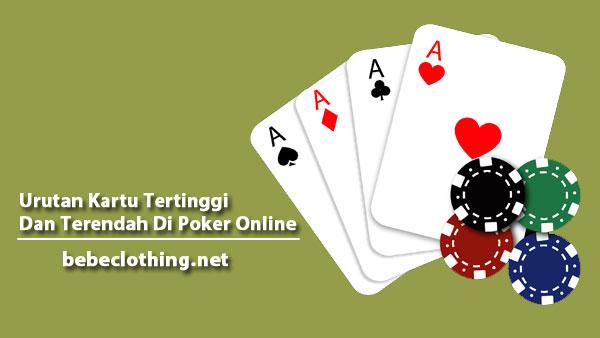 Urutan Kartu Tertinggi Dan Terendah Di Poker Online